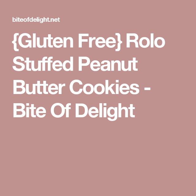 {Gluten Free} Rolo Stuffed Peanut Butter Cookies - Bite Of Delight