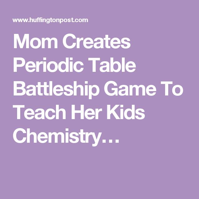 Mom creates periodic table battleship game to teach her kids mom creates periodic table battleship game to teach her kids chemistry urtaz Images