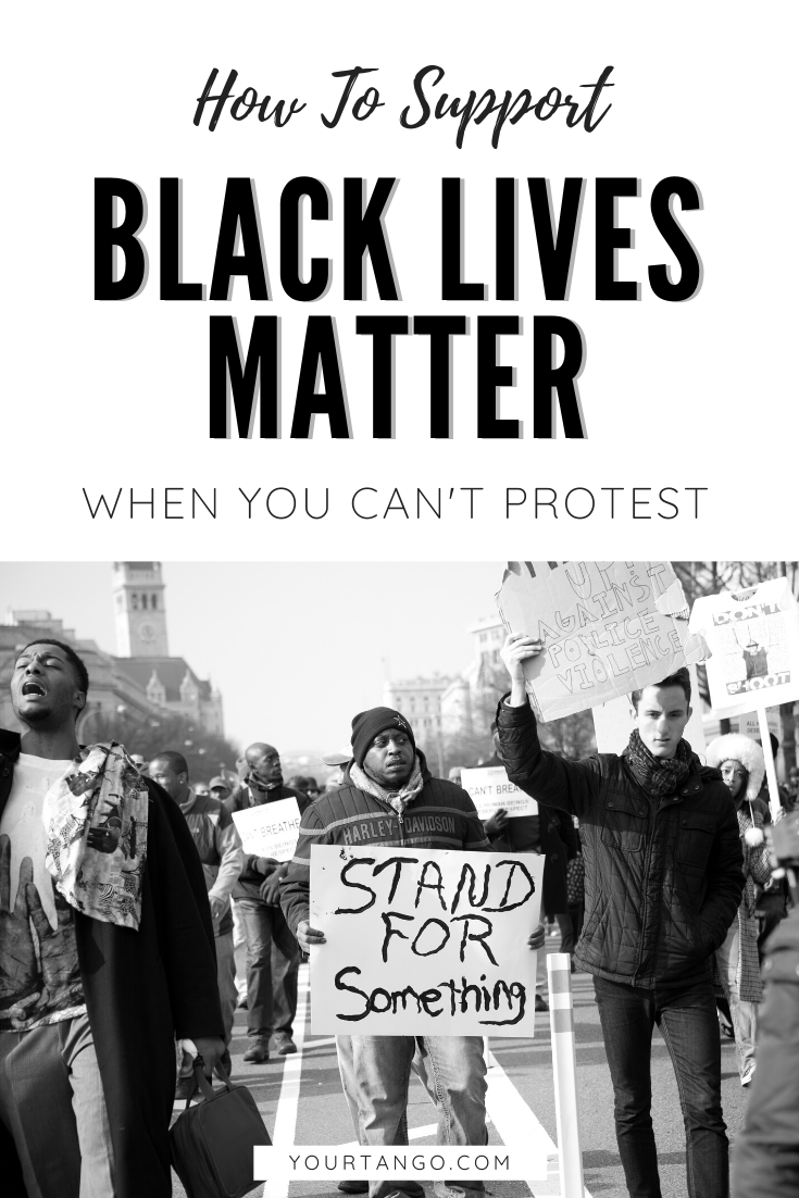 5 Ways To Support The Black Lives Matter Movement If You Can T Protest Black Lives Matter Lives Matter Black Lives Matter Movement