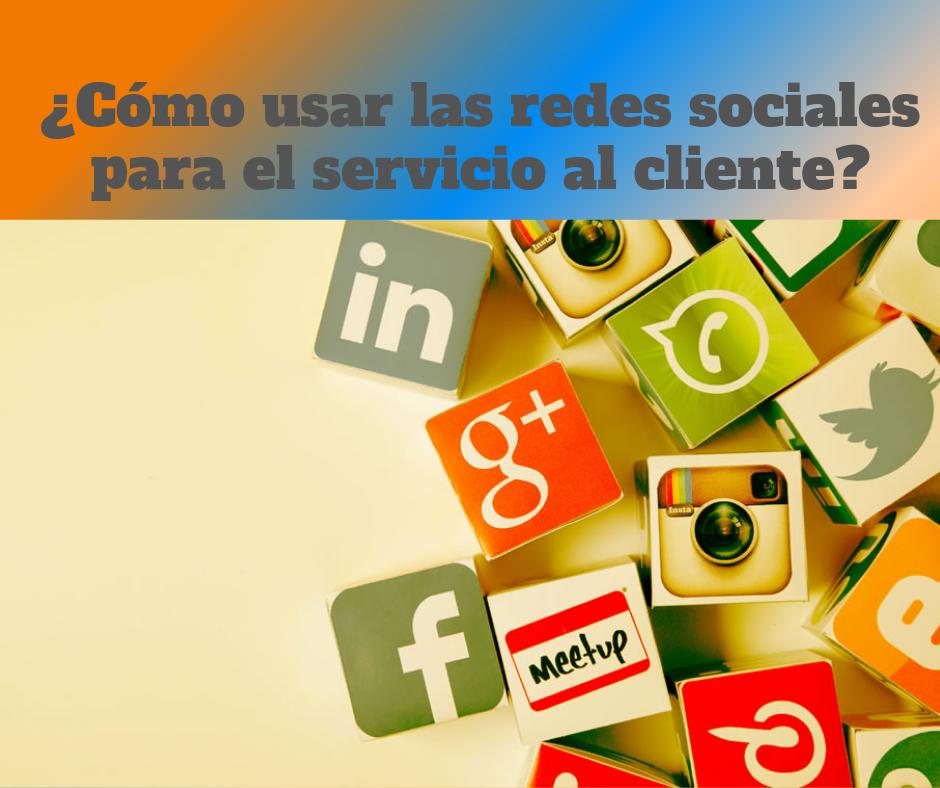 ¿Cómo usar las redes sociales para el servicio al cliente