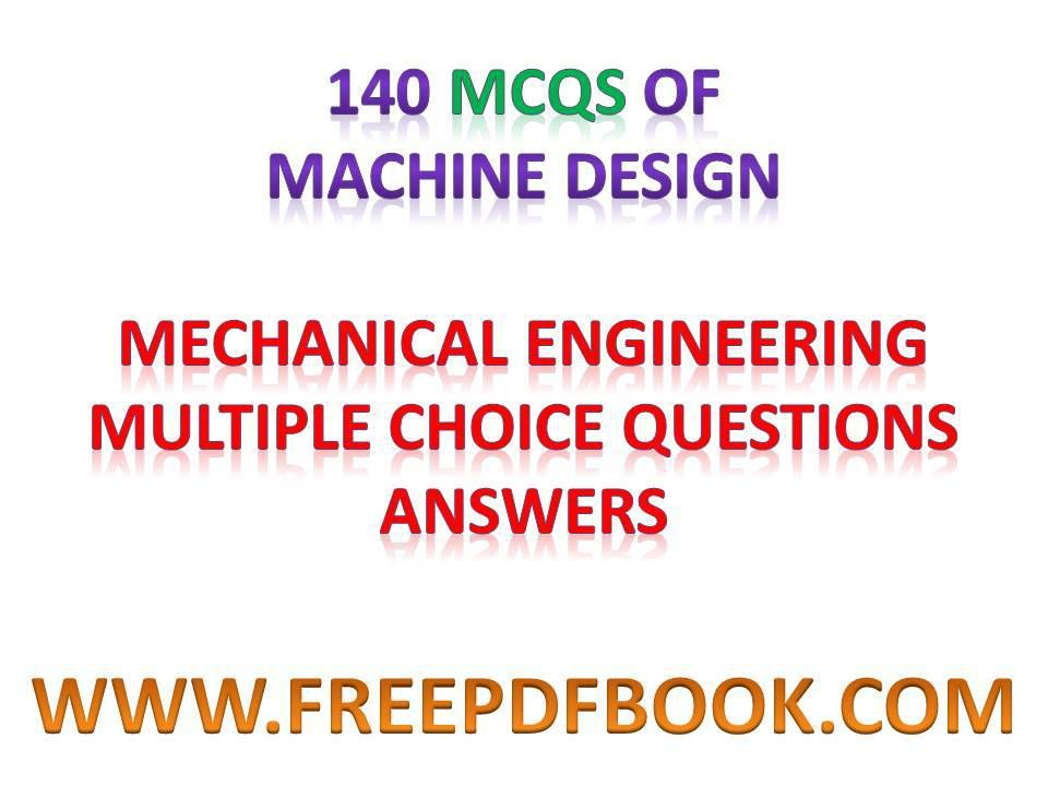 Machine design mechanical engineering multiple choice questions machine design mcq pdf md mcq mechanical machine design mcq machine design mcq fandeluxe Image collections