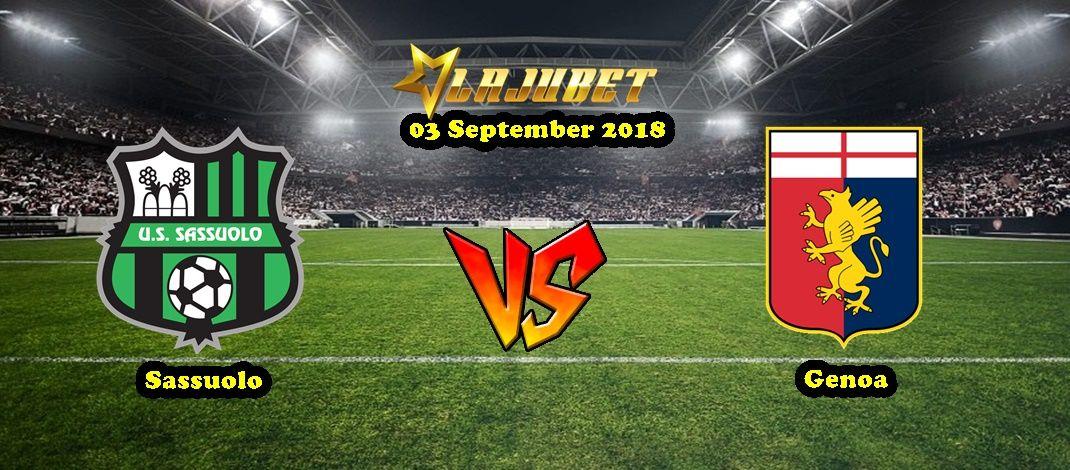 Prediksi Sassuolo vs Genoa 03 September 2018 - Lajubet