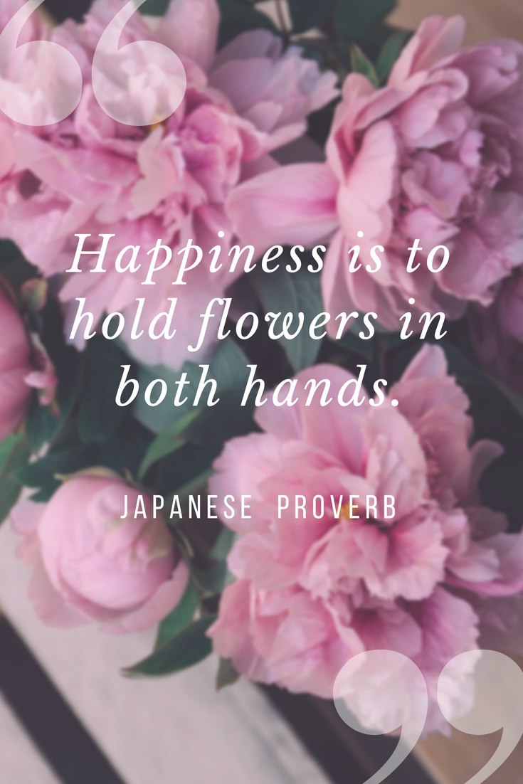 Flower Quote Happiness Quote Flower Quotes Happy Quotes Garden Quotes