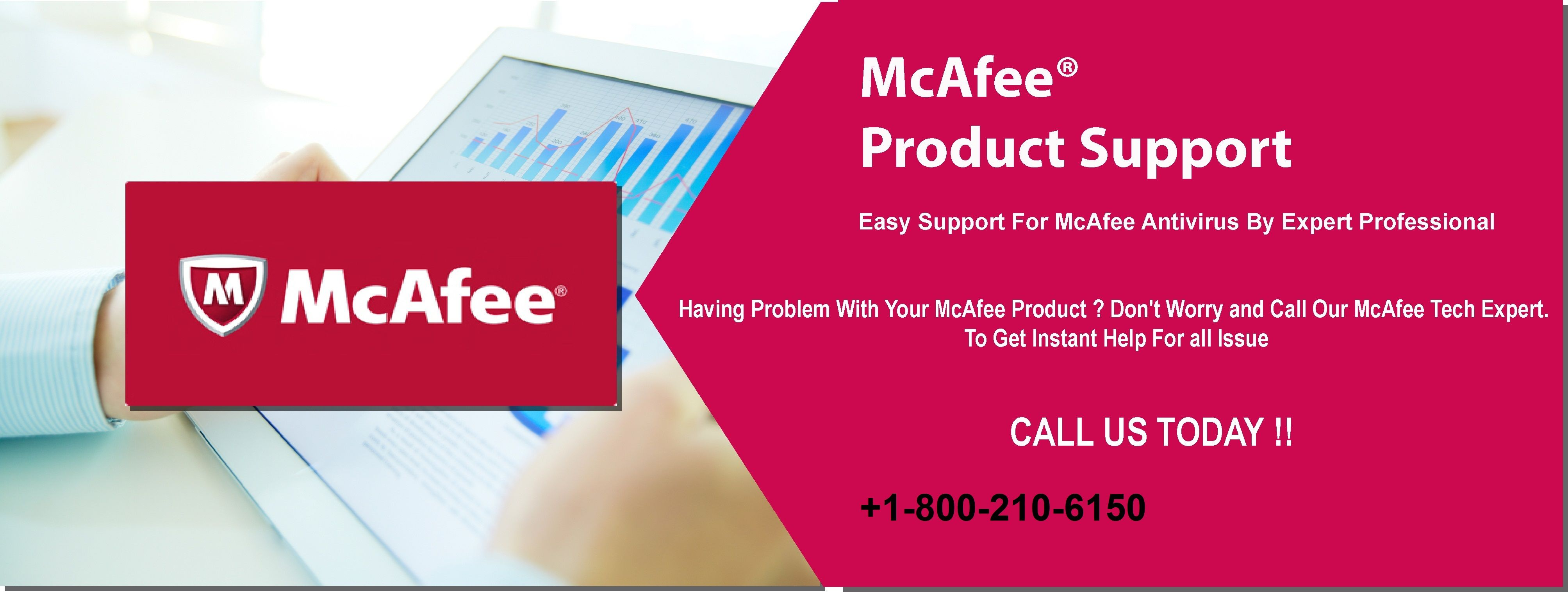 Mcafee customer service phone number +1-800-210-6150 to take