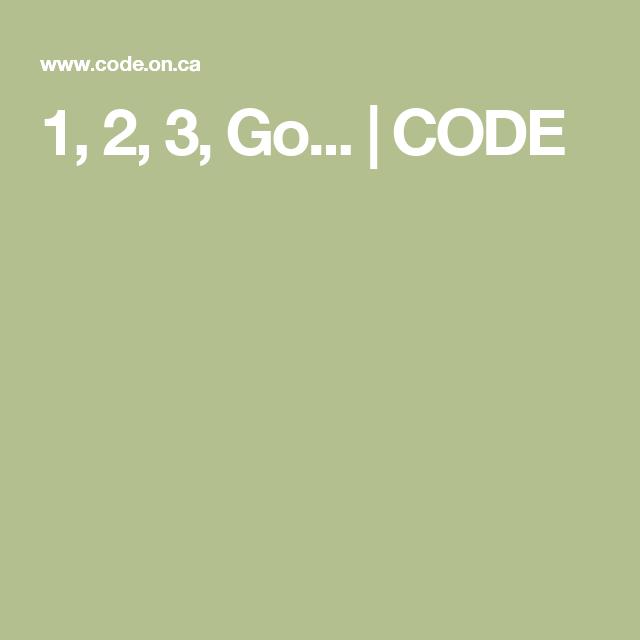 1, 2, 3, Go... | CODE