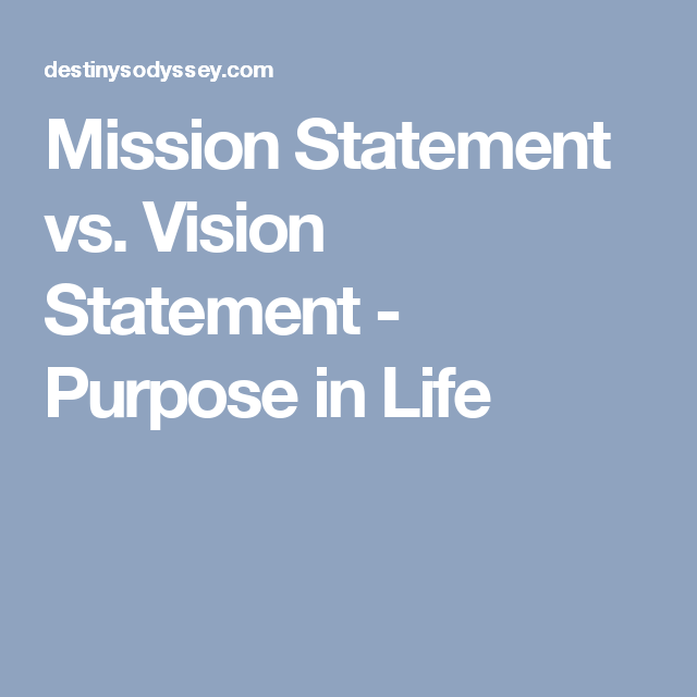 Mission Statement Vs Vision Statement  Purpose In Life  The