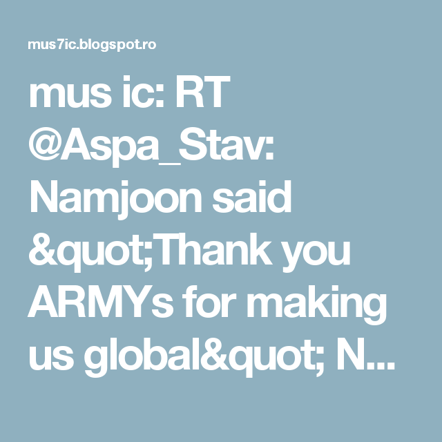 "mus ic: RT @Aspa_Stav: Namjoon said ""Thank you ARMYs for making us global"" No, we thank YOU For changing our lives with your music #31stGoldenDiscAwards"
