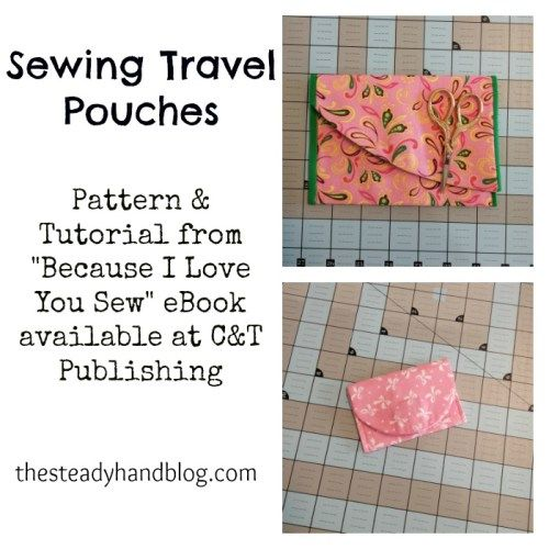 Sewing Travel Pouches | The Steady Hand