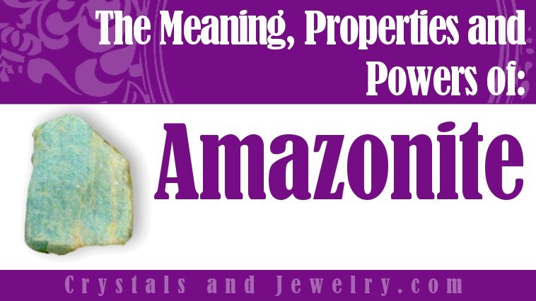 Amazonite Properties Meanings And Powers Crystals Gemstones