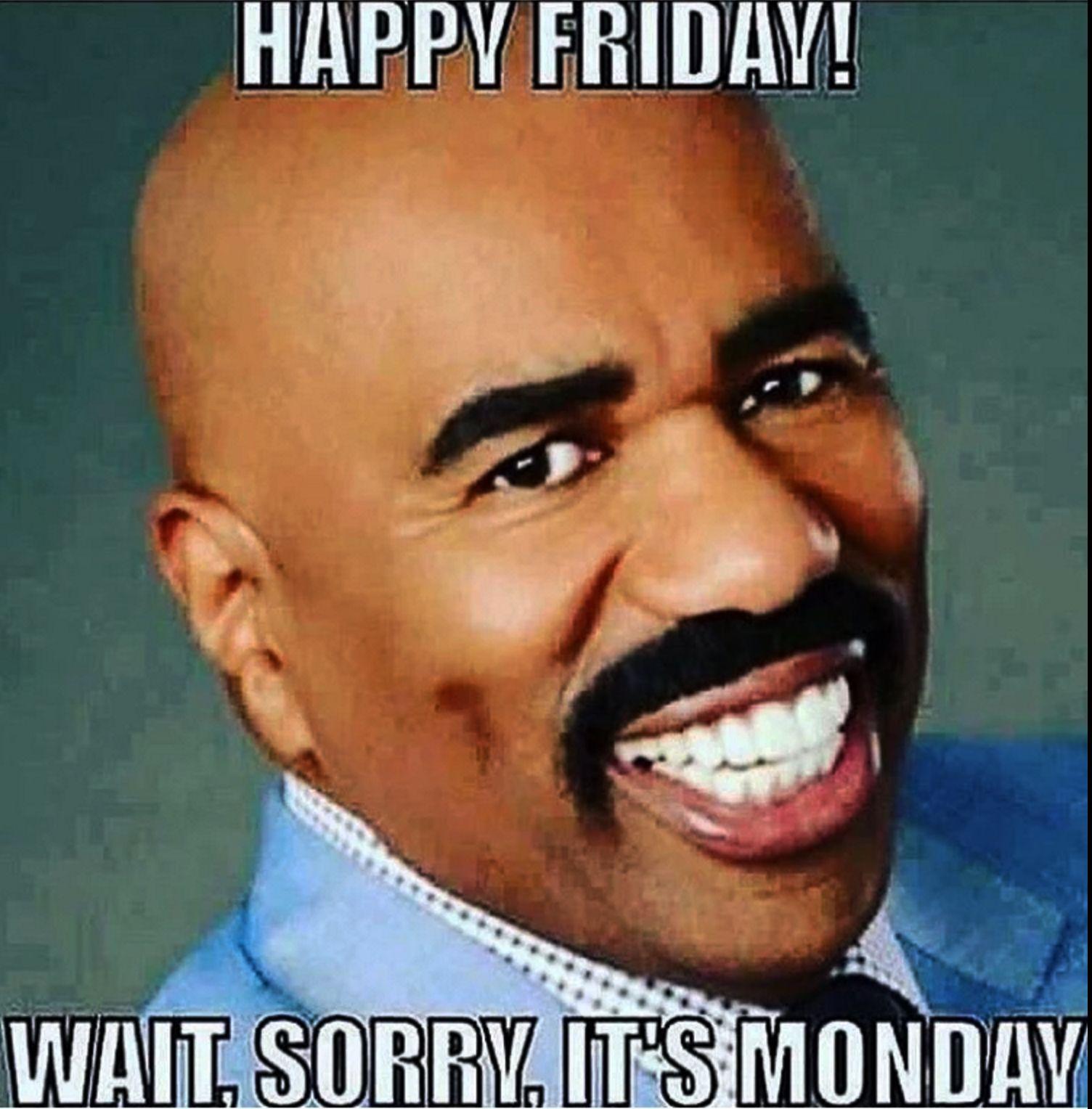 59cbe1687b125c3f6f393396d2587ce0 happyfriday on a monday everyone! lol steveharvey