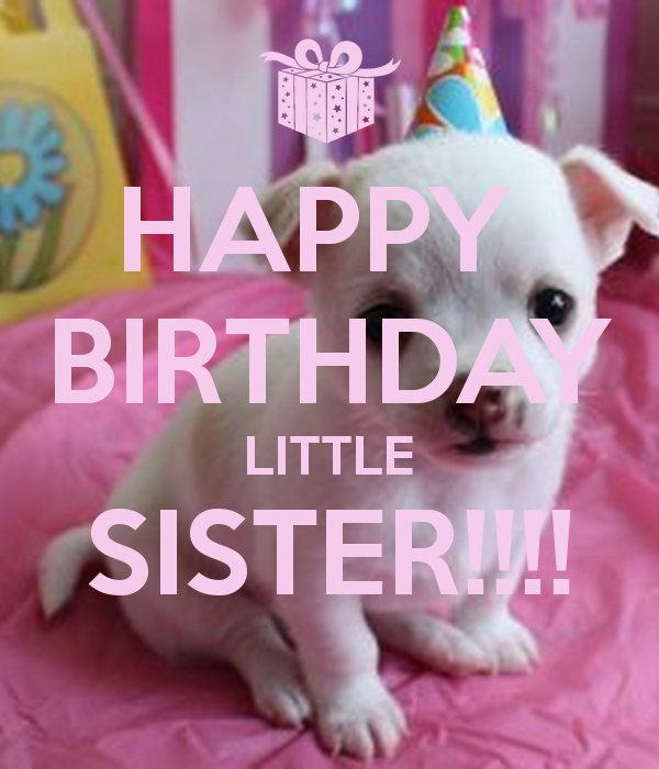 Happy Birthday Sister Happy Birthday My Little My Little