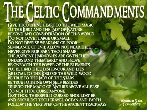 The Celtic Commandments The Ancient Celts Had Their Own Ideas About What Is Needed For The Health Of The Spirit And The Go Celtic Paganism Celtic Celtic Druids