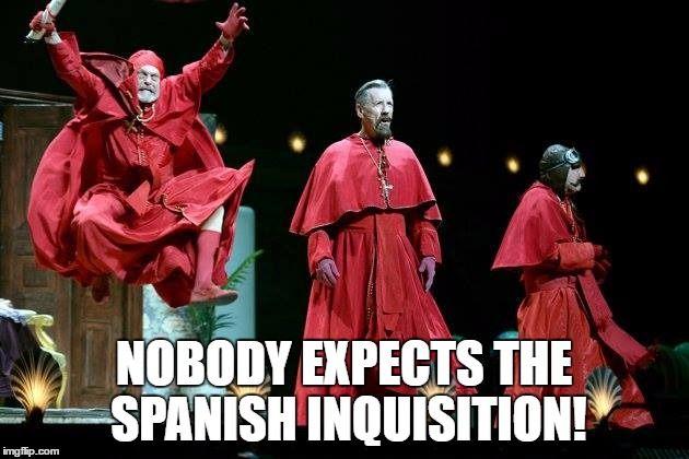59cc9f8a0d5a2d84a9654d0bd72634ed nobody expects the spanish inquisition! memes and quotes,Spanish Inquisition Meme