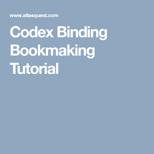 Codex Binding Bookmaking Tutorial