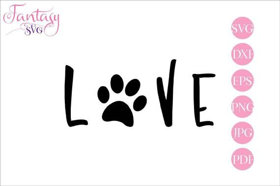 Love svg paw print, pets cutting file, fur baby cat dog, mama mom rescue, cut files for cricut, pup puppy doggy, kitty doggie vector, fantas