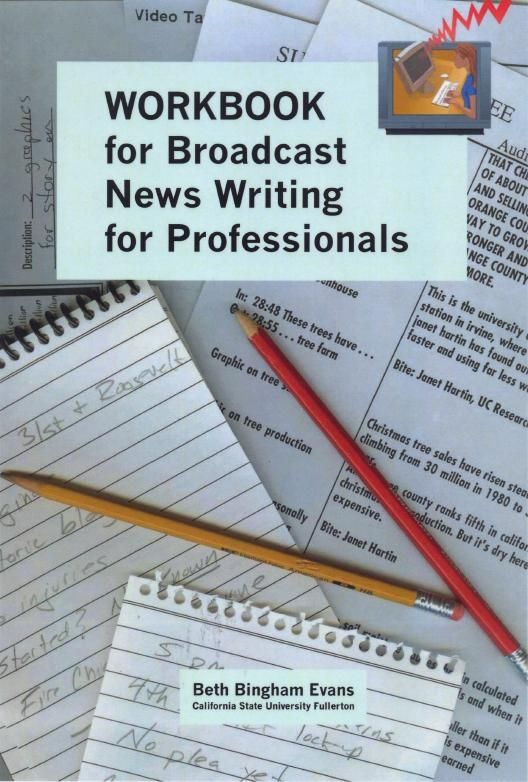 Workbook for Broadcast news writing for professionals / Beth Bingham Evans