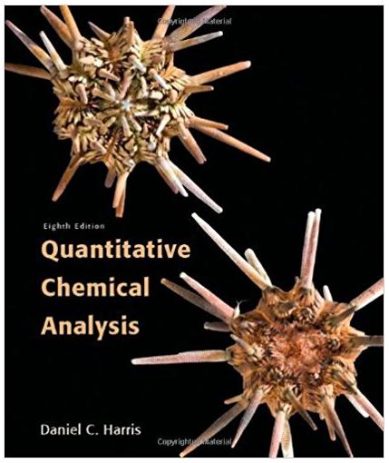 Quantitative Chemical Analysis 8th Edition Daniel C Harris Solutions Chemical Analysis Textbook Analysis