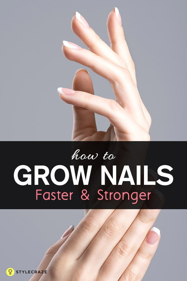 How To Make Your Nails Grow Faster And Stronger Naturally At Home ...