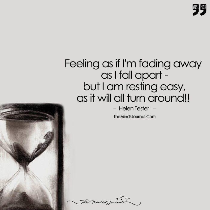 Feeling As If I'm Fading Away As I Fall Apart