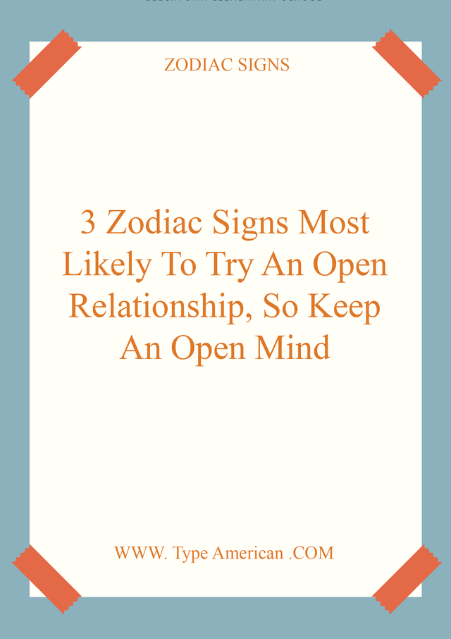 3 Zodiac Signs Most Likely To Try An Open Relationship, So Keep An