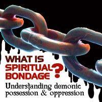 Explain spiritual bondage