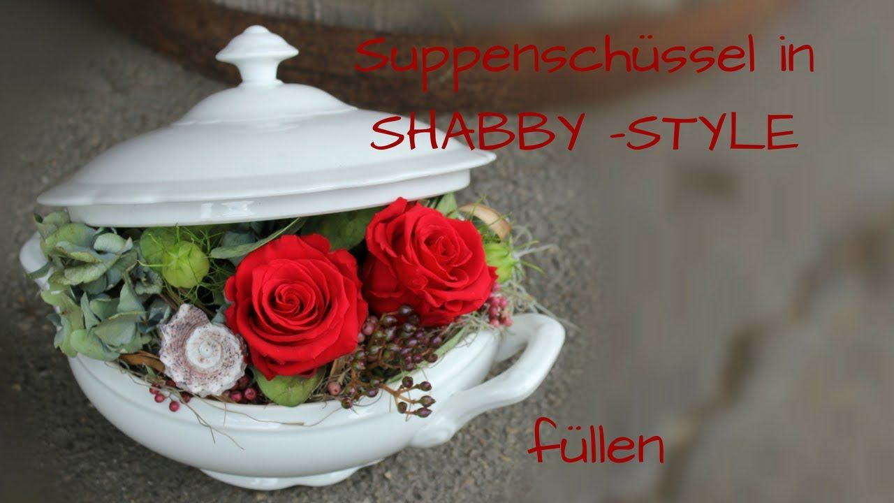 Diy Alte Suppenschussel Im Shabby Chic Style Fullen Suppenschussel Shabby Chic Style Bilderrahmen Shabby Chic