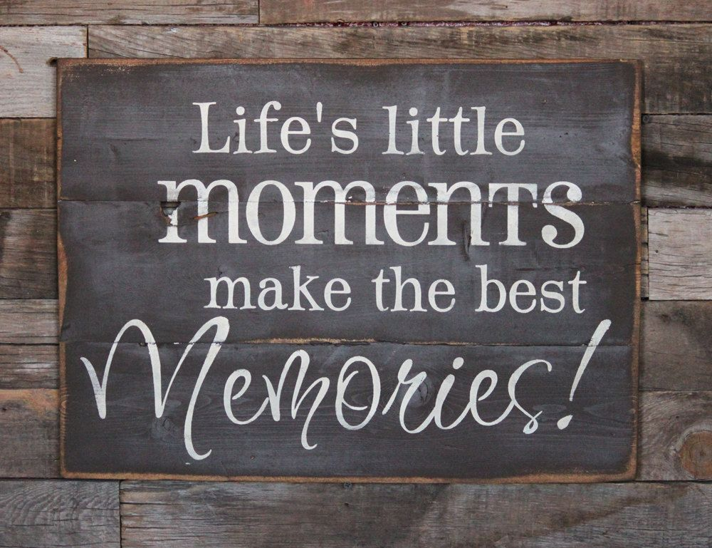 Large Wood Sign - Life\'s Little Moments Make the Best Memories ...
