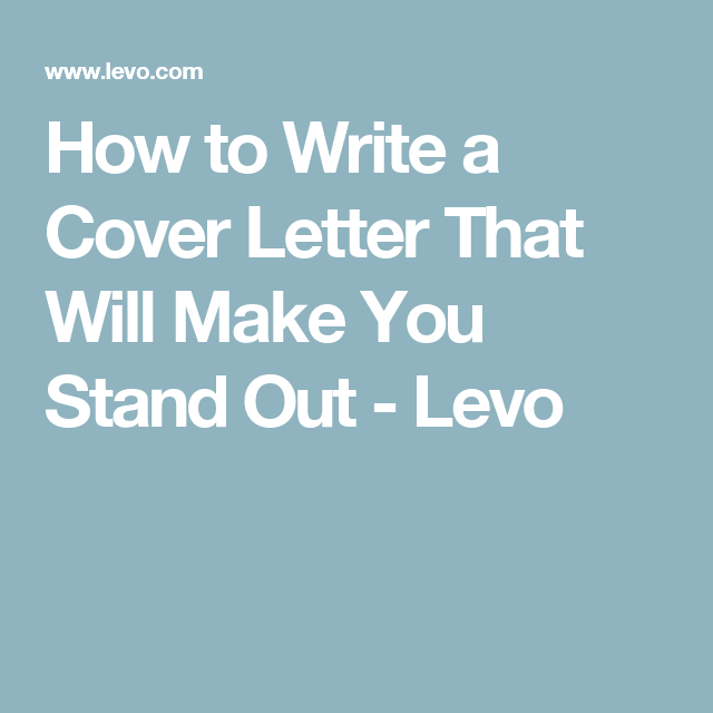 How To Write A Cover Letter That Will Make You Stand Out  Career