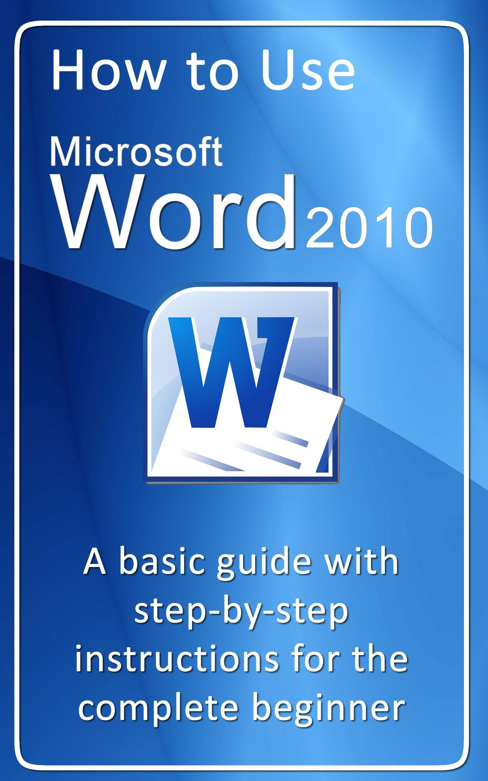 How to use Microsoft Word 2010 (How to use Microsoft Office 2010)