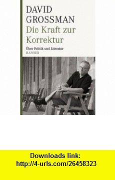 Die Kraft zur Korrektur (9783446209985) David Grossman , ISBN-10: 3446209980  , ISBN-13: 978-3446209985 ,  , tutorials , pdf , ebook , torrent , downloads , rapidshare , filesonic , hotfile , megaupload , fileserve