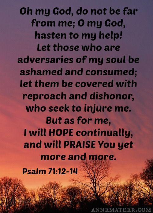 Psalm 71 12 14 Nkjv O God Do Not Be Far From Me O My God