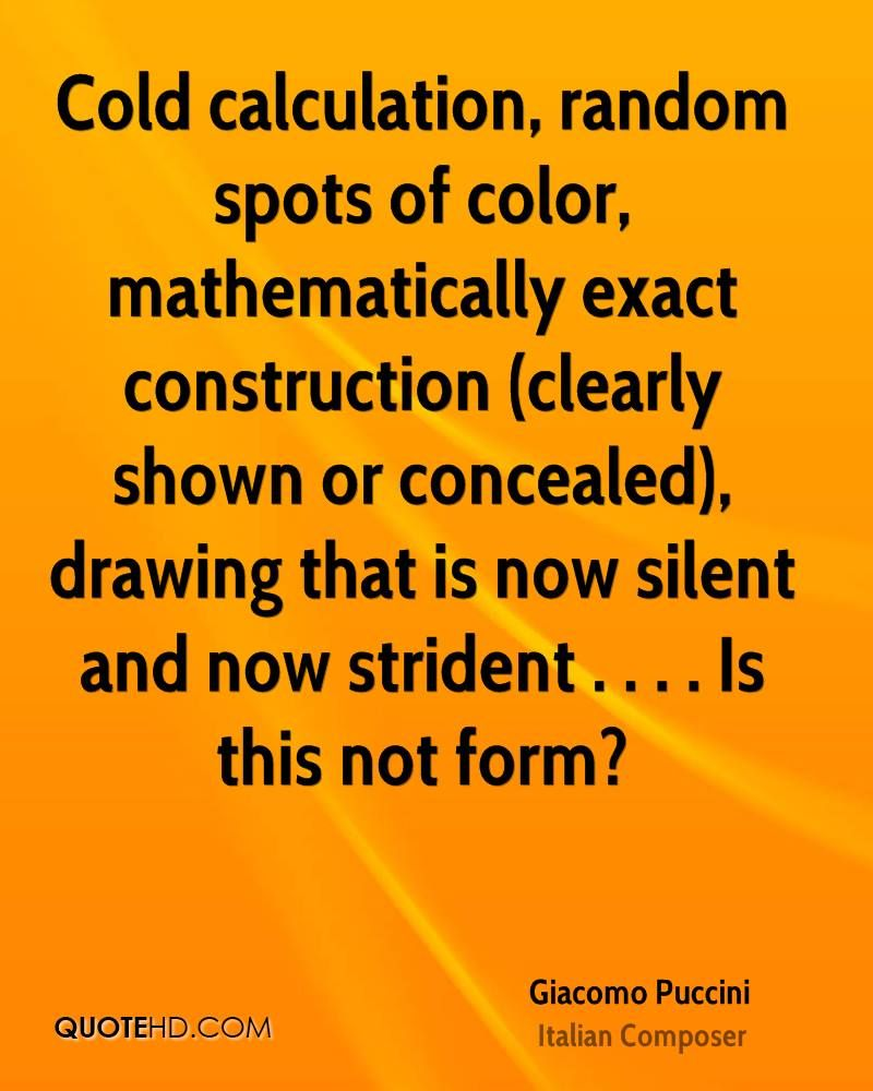 Construction Quotes Cold Calculation Random Spots Of Color Mathematically Exact