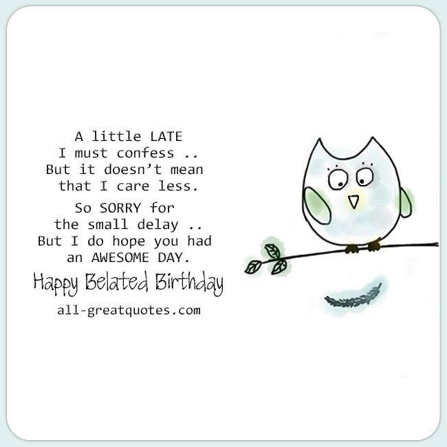Free Belated Birthday Cards Hy A Little Late I Must Confess But It Doesn T Mean That Care Less So Sorry For The Small Delay
