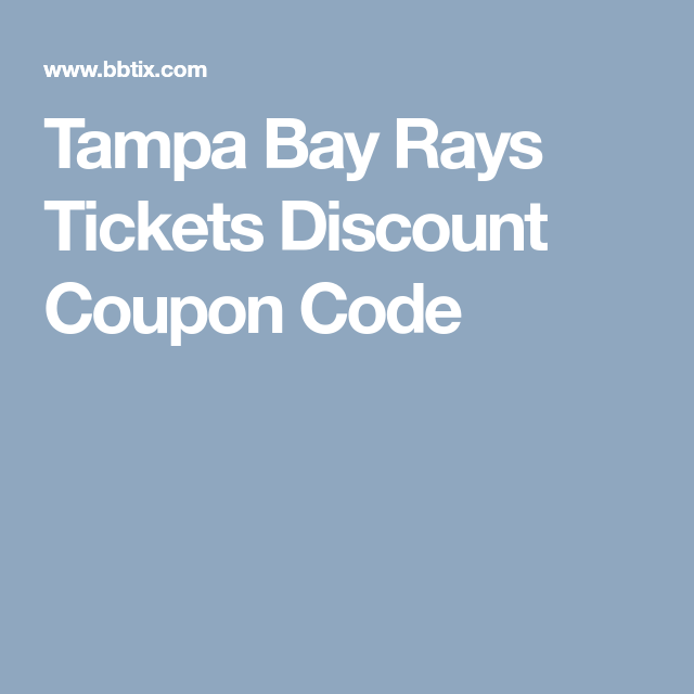 Tampa Bay Rays Tickets Discount Coupon Code Discount Codes Coupon Tampa Bay Rays Tampa Bay