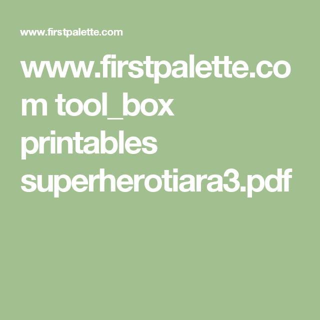 www.firstpalette.com tool_box printables superherotiara3.pdf