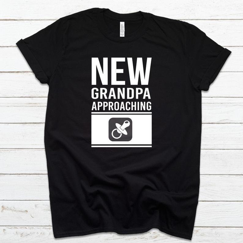 New Grandpa Approaching Shirt #papashirts