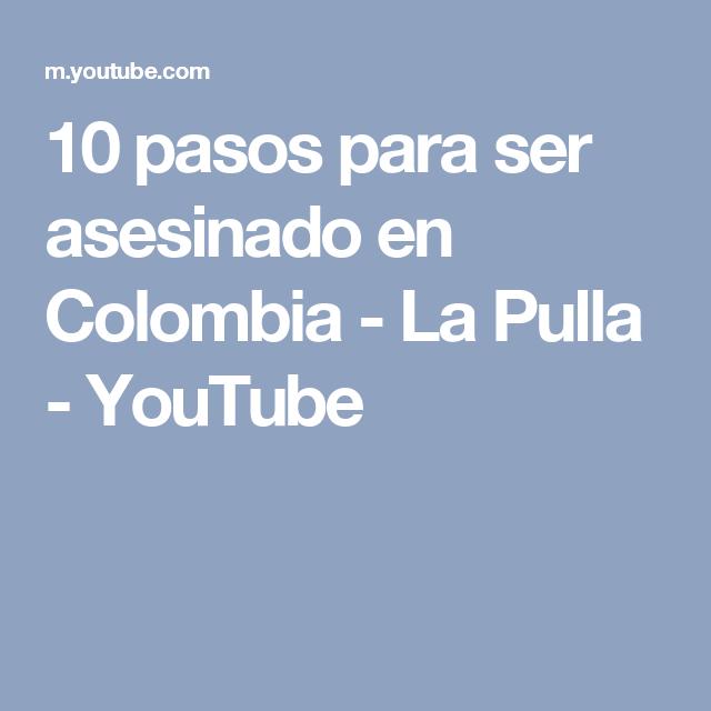 10 pasos para ser asesinado en Colombia - La Pulla - YouTube
