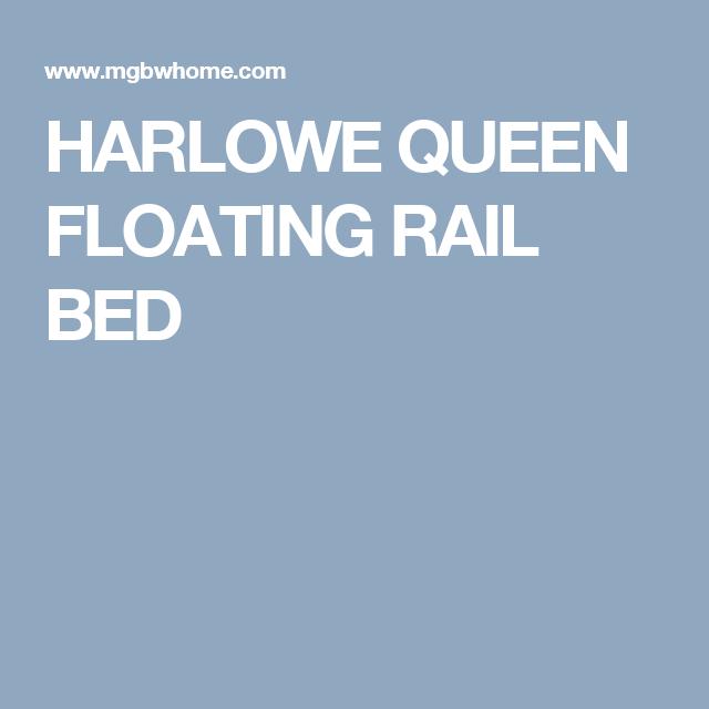 HARLOWE QUEEN FLOATING RAIL BED