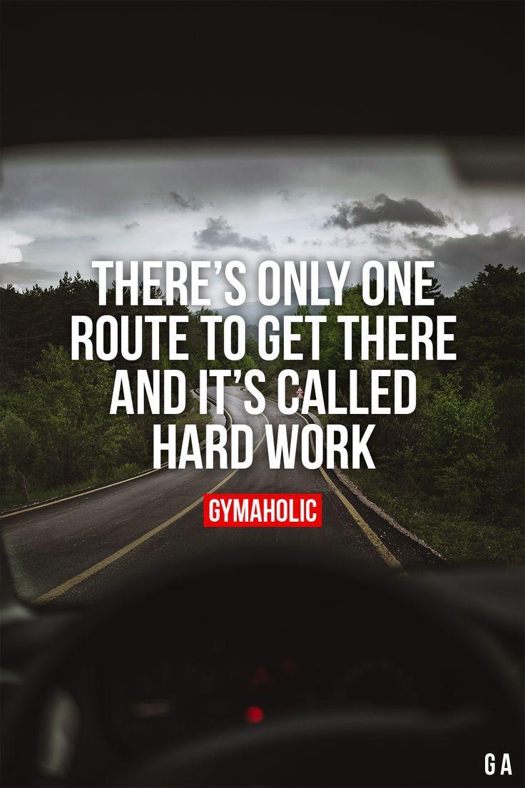Es gibt nur einen Weg, um dorthin zu gelangen, und das nennt man harte Arbeit. -  - #Arbeit #das #do...