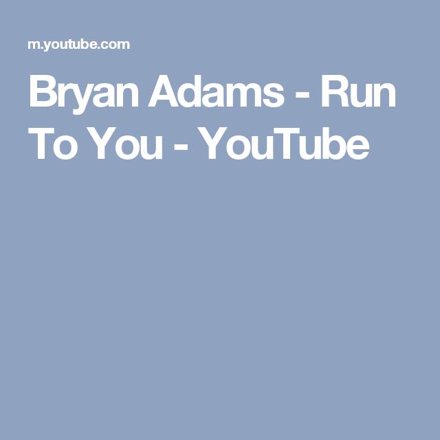 Bryan Adams - Run To You - YouTube | Bryan adams | Bryan