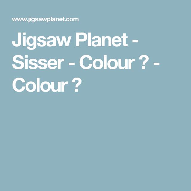 Jigsaw Planet - Sisser - Colour 🎨 - Colour 🎨