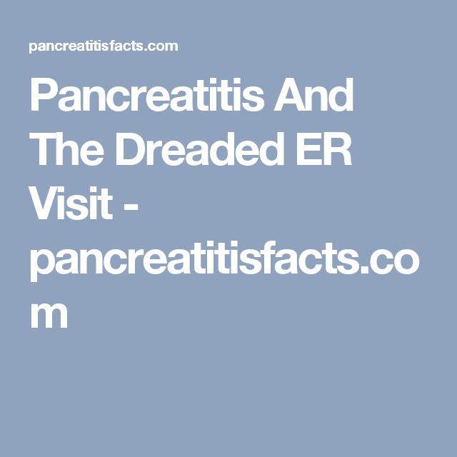 Pancreatitis And The Dreaded ER Visit - pancreatitisfacts.com
