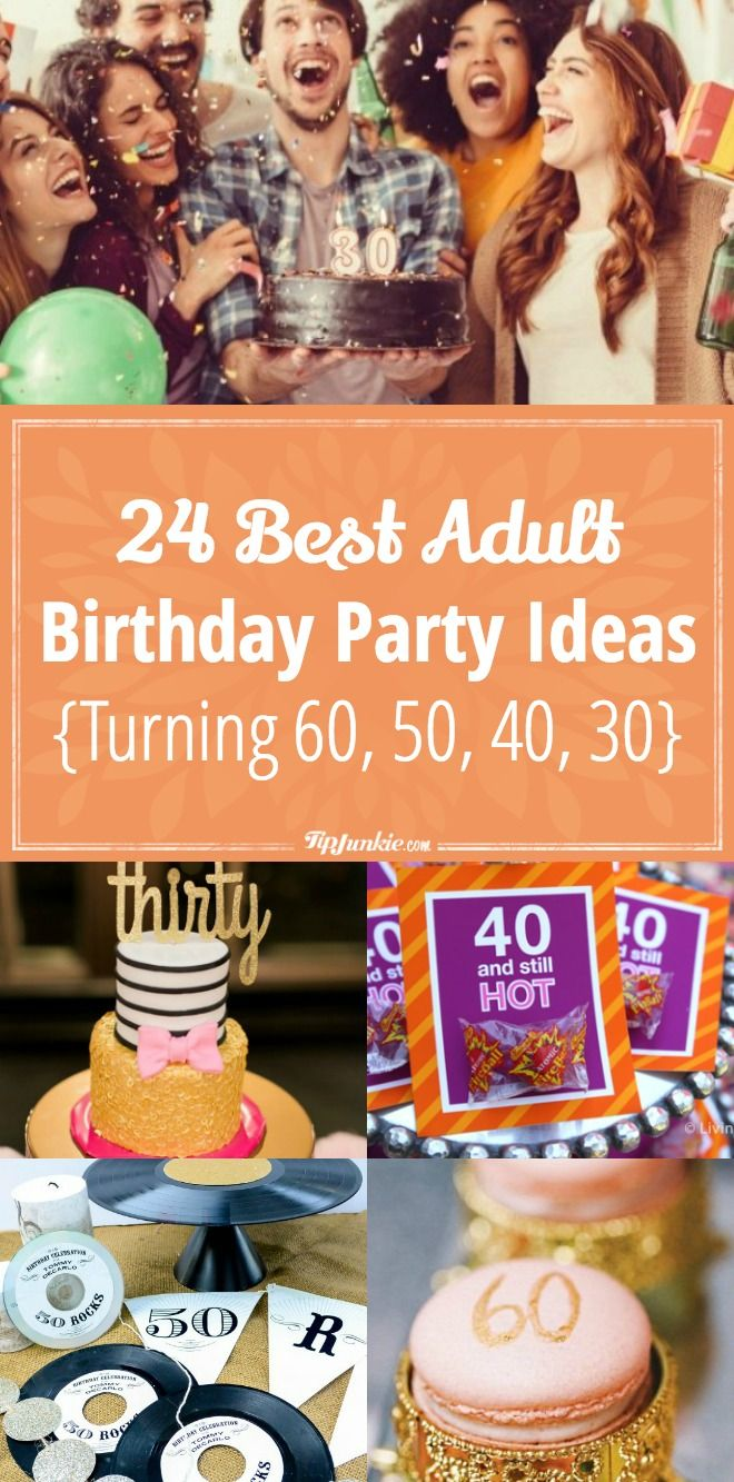 Best Adult Birthday Party Ideas Via Tipjunkie