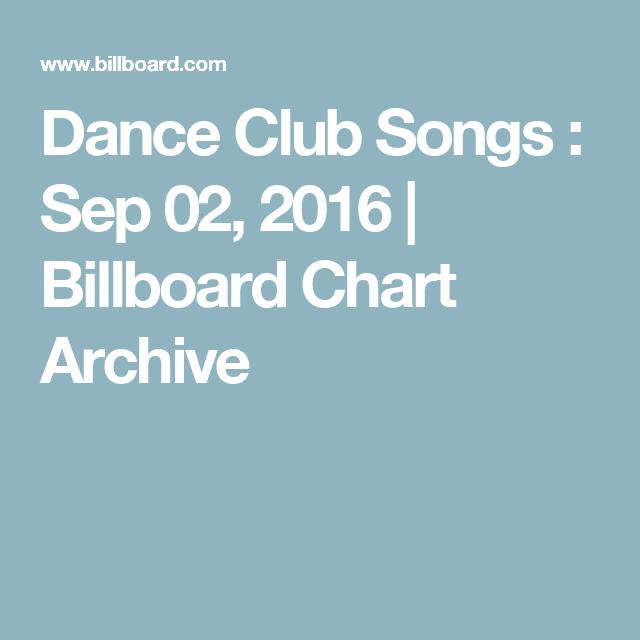 Dance club songs sep 02 2016 billboard chart archive revup