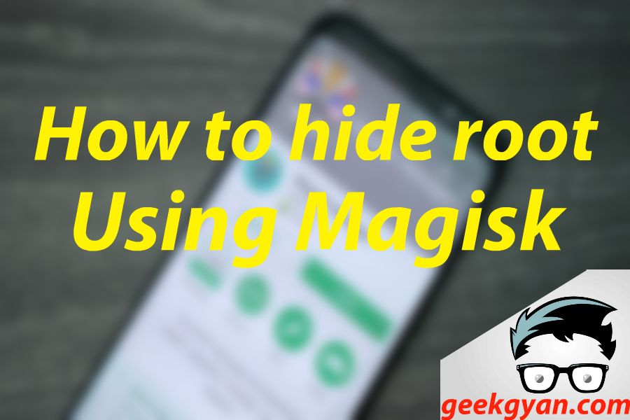 A guide on how to Hide Root for Certain Android apps  We