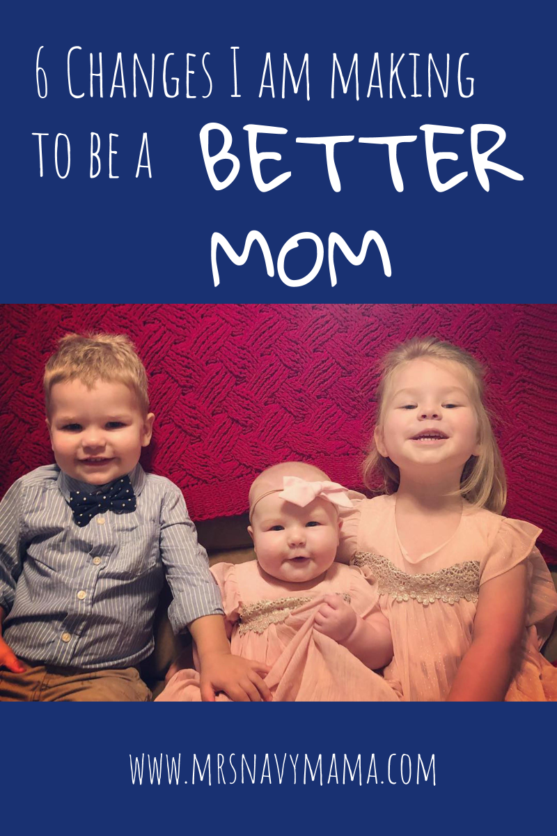 6 Changes I Am Making To Be A Better Mom For My Kids | Mrs