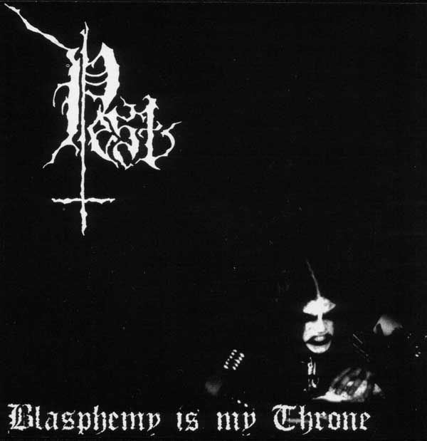 Pest - Blasphemy Is My Throne-2002(Ep)
