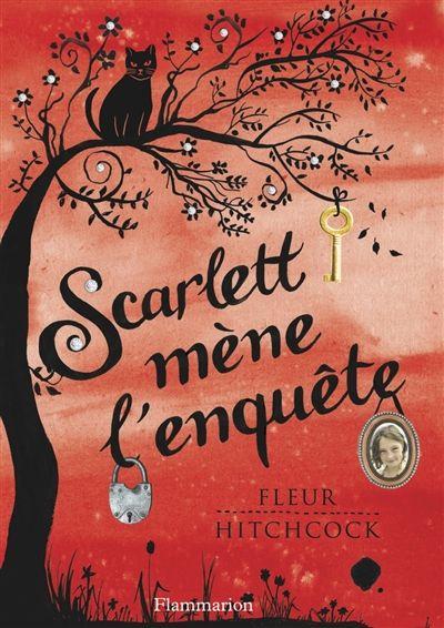 Scarlett mène l'enquête / Fleur Hitchcock. - Flammarion. 2014