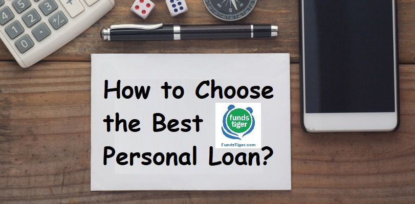How To Choose The Best Personal Loan Personal Loans Financial Advice Fast Loans