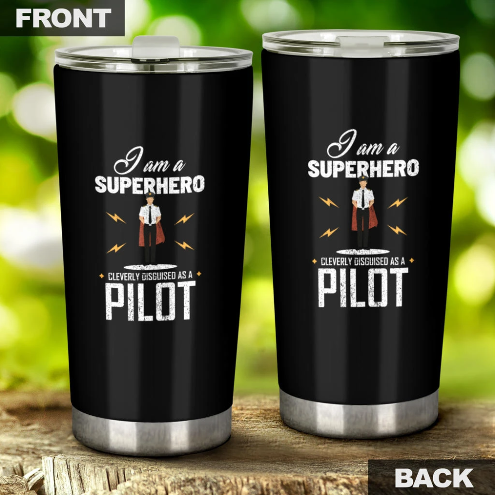 I Am A Superhero Cleverly Disguised As A Pilot Tumbler in